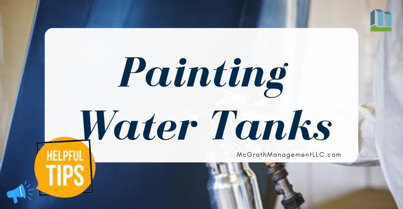 Painting Water Tanks | McGrath Management LLC | Property Management Tips