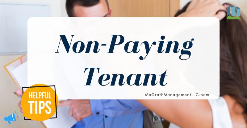 Non Paying Tenant | McGrath Management LLC Helpful Tips